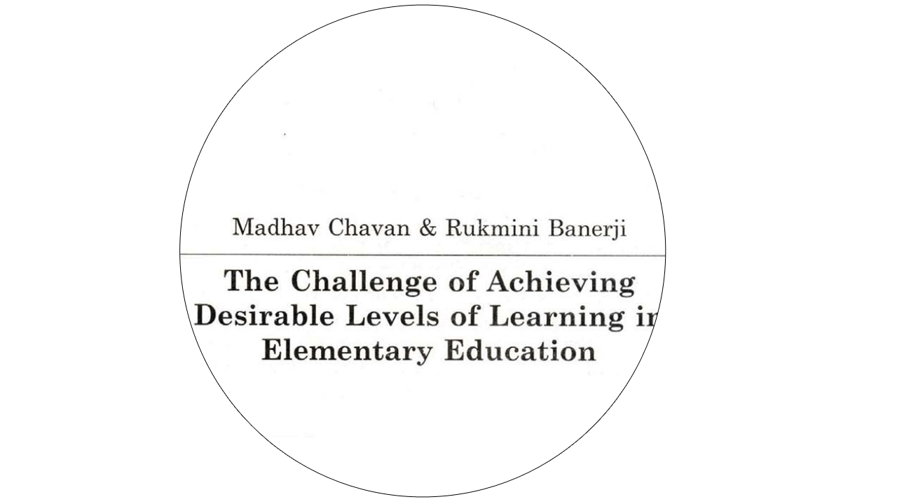 The Challenge of Achieving Desirable Levels of Learning in Elementary Education